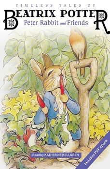 Timeless Tales of Beatrix Potter: Peter Rabbit and Friends, Beatrix Potter