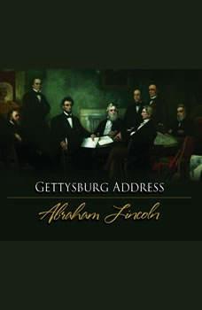 Gettysburg Address, The, Abraham  Lincoln