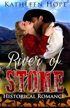 Historical Romance: River of Stone, Kathleen Hope