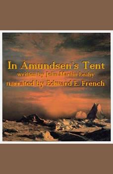 In Amundsen's Tent , John Martin Leahy