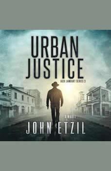 Urban Justice: Jack Lamburt 3, John Etzil