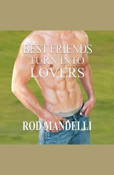 Best Friends Turn Into lovers, Rod Mandelli