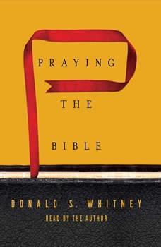 Praying the Bible, Donald S. Whitney