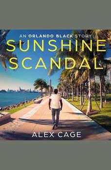 Sunshine Scandal: An Orlando Black Story (Episode 2), Alex Cage