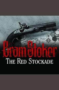 The Red Stockade, Bram Stoker