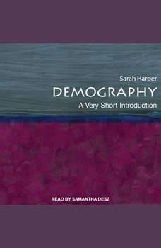 Demography: A Very Short Introduction, Sarah Harper