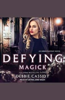 Defying Magick: an Urban Fantasy Novel, Debbie Cassidy