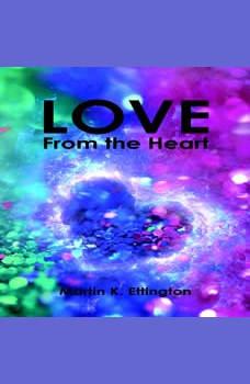 Love From the Heart, Martin K. Ettington