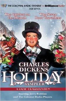 A Charles Dickens Holiday Sampler: A Radio Dramatization, Charles Dickens
