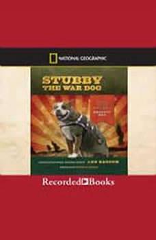 Stubby the War Dog: The True Story of World War I's Bravest Dog, Ann Bausum
