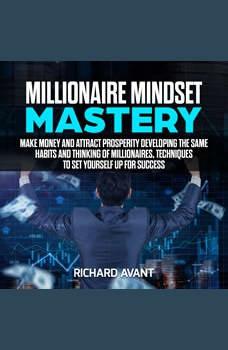 Millionaire Mindset Mastery, Richard Avant