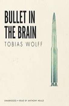 Bullet in the Brain, Tobias Wolff