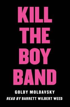 Kill the Boy Band, Goldy Moldavsky
