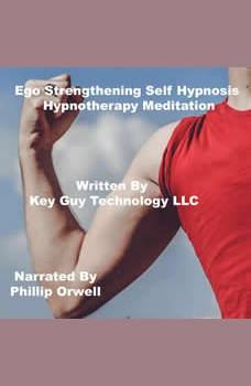 Ego Strengthening Self Hypnosis Hypnosis Hypnotherapy Meditation, Key Guy Technology LLC