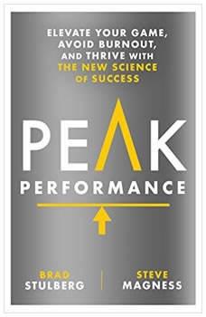 Peak Performance: Take Advantage of the New Science of Success, Brad Stulberg