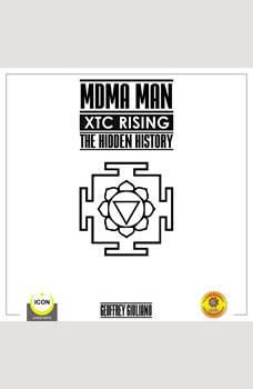 MDMA Man XTC Rising - The Hidden History, Geoffrey Giuliano