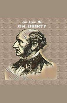 On Liberty By John Stuart Mill, John Stuart Mill