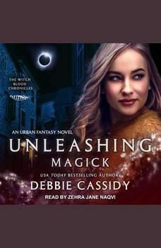 Unleashing Magick: an Urban Fantasy Novel, Debbie Cassidy