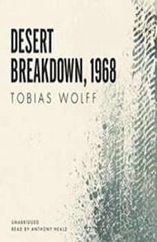 Desert Breakdown, 1968, Tobias Wolff