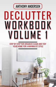 Declutter Workbook Vol. 1, Anthony Andersen