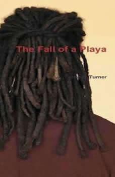 The Fall of a Playa, Yvette B. Turner