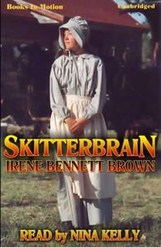 Skitterbrain, Irene Bennett Brown
