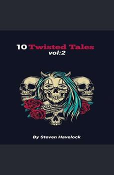 10 Twisted Tales vol:2, Steven Havelock