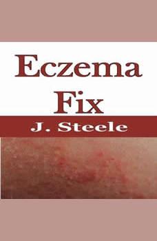 Eczema Fix, J. Steele