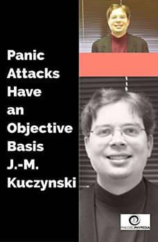 Panic Attacks Have an Objective Basis, J.-M. Kuczynski