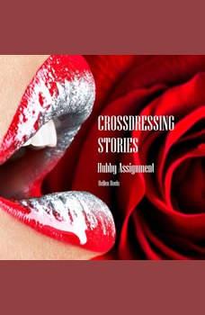 Crossdressing Stories: Hubby Assignment, Hellen Heels