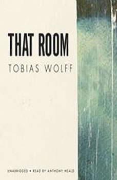 That Room, Tobias Wolff