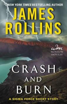 Crash and Burn: A Sigma Force Short Story, James Rollins