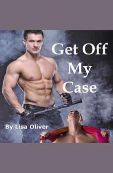 Get Off My Case, Lisa Oliver