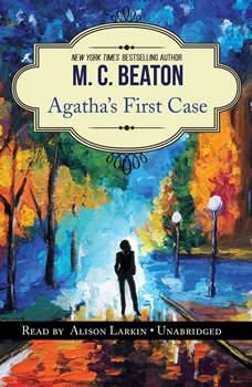 Agathas First Case: An Agatha Raisin Short Story, M. C. Beaton