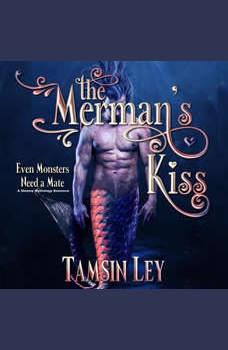 The Merman's Kiss: A Steamy Mythology Romance, Tamsin Ley