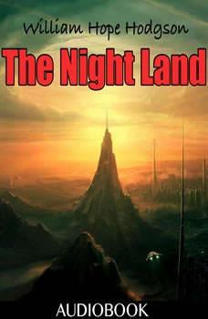 The Night Land, William Hope Hodgson