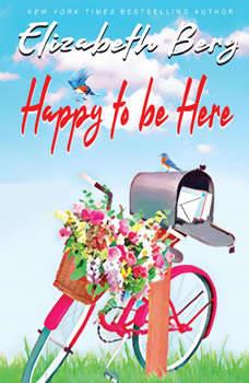 Happy to Be Here: Selected Facebook Posts, Elizabeth Berg