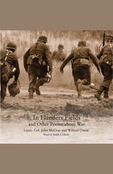 In Flanders Fields & Other Poems About War, John McCrae