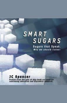 Smart Sugars, JC Spencer