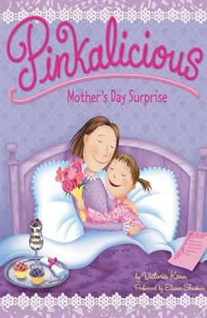 Pinkalicious: Mother's Day Surprise, Victoria Kann