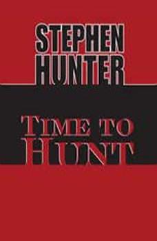 Time to Hunt, Stephen Hunter