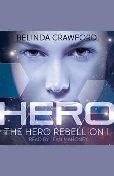 Hero (The Hero Rebellion Book 1), Belinda Crawford