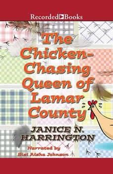 Chicken-Chasing Queen of Lamar County, Janice Harrington