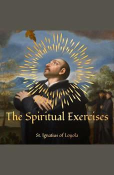 The Spiritual Exercises, St. Ignatius of Loyola