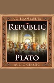 The Republic: Raymond Larson Translator and Editor, Plato