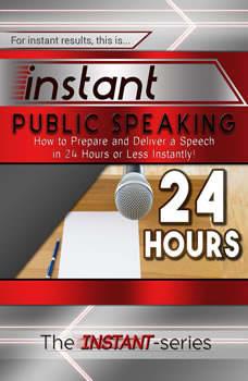 Instant Public Speaking, The INSTANT-Series