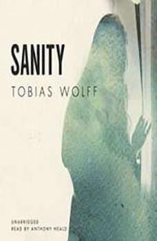 Sanity, Tobias Wolff
