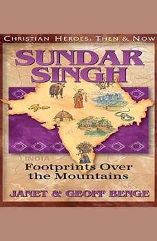 Sundar Singh: Footprints Over the Mountains, Janet Benge