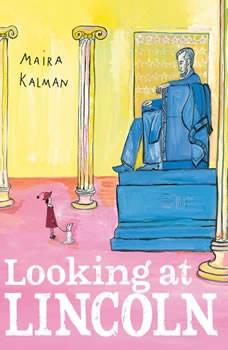 Looking at Lincoln, Maira Kalman