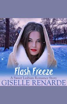 Flash Freeze: A Sweet Lesbian Romance Story, Giselle Renarde